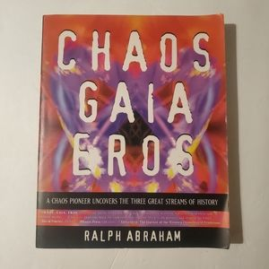 Chaos, Gaia, Eros: A Chaos Pioneer Uncovers the Th